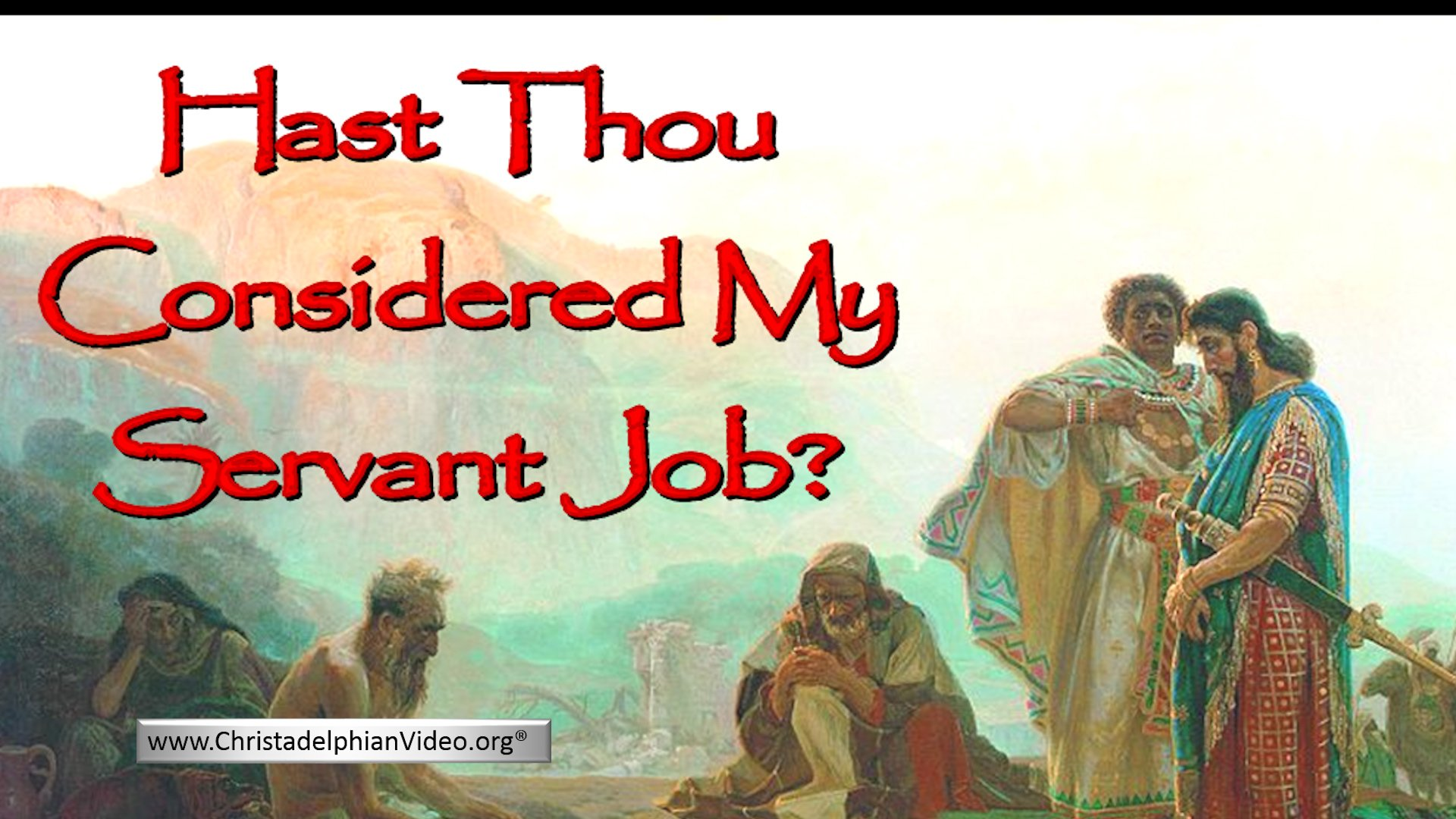 Hast Thou Considered My Servant Job? 5 Part Video Study - Bro Neville.Clark