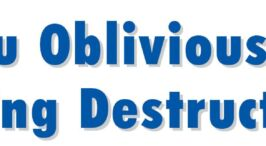 Are You Oblivious to the Coming Destruction?