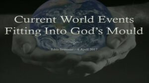 Bible Seminar: Current World Events - Fitting into Gods Mould Video post