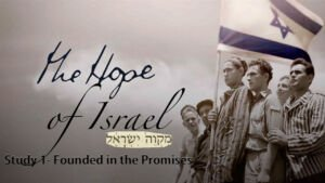 The Hope of Israel: Study 1 - Founded in the Promises - Hope Of Israel Day Special effort Video post