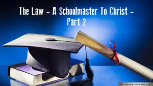 The Law: A Schoolmaster To Christ Part 2 - With Russian Translation Video post