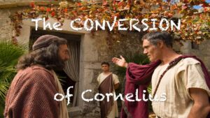 The conversion of Cornelius: a verse by verse consideration of Acts 10 Video post