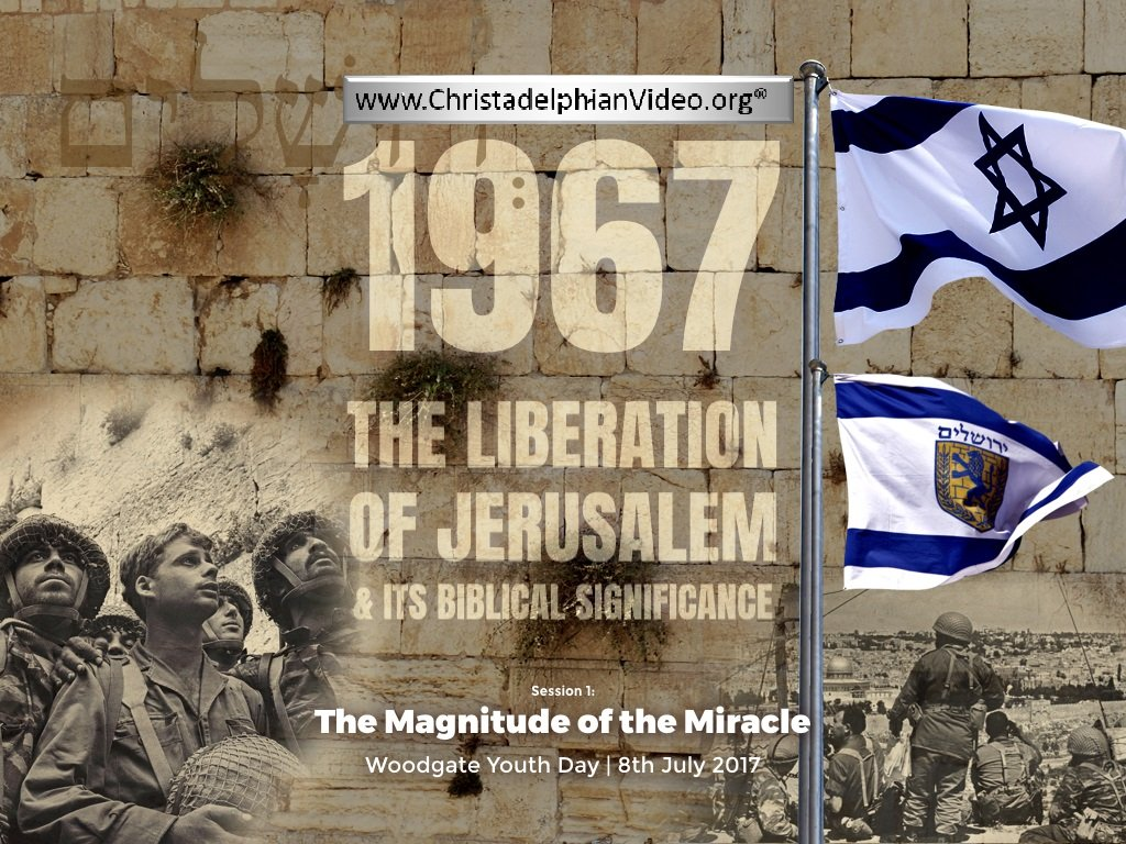 The Liberation Of Jerusalem & Its Biblical Significance 3 Part Video Bible Study