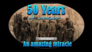 50 Years of Jerusalem: An amazing Miracle in Modern times - you will be astounded!! Video post