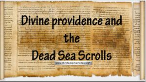 Divine Providence and the Dead Sea Scrolls Video Post