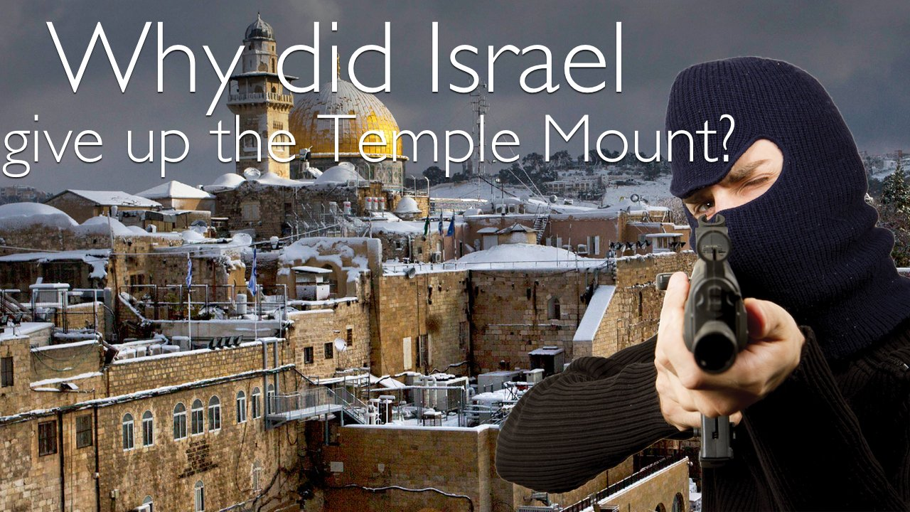BREAKING: Why did Israel give up the Temple Mount Video Post Bible in the News