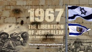1967 The Liberation of Jerusalem & its Biblical Significance Study 3 'The Ongoing Significance'