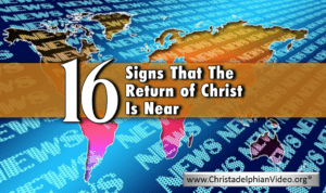 16 signs showing Christ's return is near 2017
