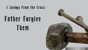 'Father Forgive them': 7 sayings from the Cross - Study 1 - Ron Houben