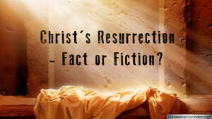 Christ's resurrection Fact or fiction Video Post