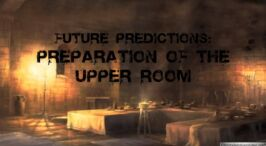 Future Predictions: A 3 part series of studies examining the predictions of Jesus- Video post