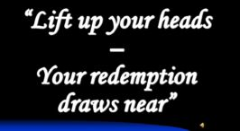Lift up your heads - Redemption Draws near Videos
