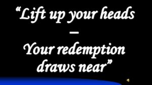 Lift up your heads - Redemption Draws near 2017
