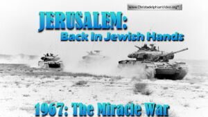 Jerusalem Back in Jewish Hands: The 1967 war of independence