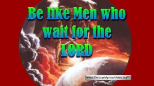 Be Like Men who wait for their Lord