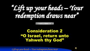 Signs of the Times - Consideration 2: 'O Israel, return unto Yahweh thy God'