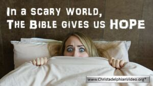 In a scary world, The Bible gives us Hope Video post