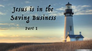 Jesus is in the Saving Business Part 1 of 4 Christadelphian TV