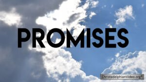 'Promises' Christadelphian TV