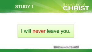 The Return of Jesus Christ and the Judgement Video series: 2017 Study 1: 'I Will never Leave You'
