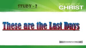 The Return of Jesus Christ and the Judgement Study 2: 'The Last Days' video Study