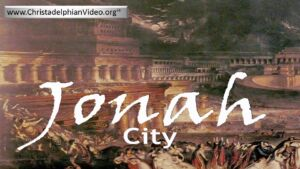 "Jonah: 5 Part in-depth Bible Study: Study 3/5 - ""City""  Video post"
