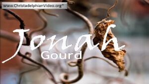 "Jonah: 5 Part in-depth Bible Study: Study 4/5 ""Gourd""  Video post"