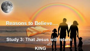 Reasons to Believe Part 3: Jesus will return as King  Video Post