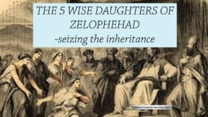 Exhortations From The Edge Of The Promised Land  Study 4 The Daughters of Zelophehad