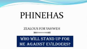 Exhortations From The Edge Of The Promised Land  Study 5 Phinehas