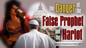 The 3 Deceivers of the Faithful: Study 2 'The Danger of the False Prophet & Harlot'