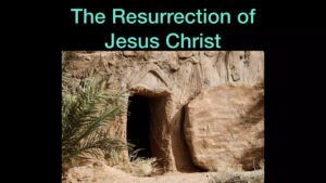 The Resurrection of Jesus Christ - Video Post
