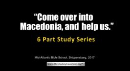 Come over into Macedonia and help us- 6 Part Bible Study Series
