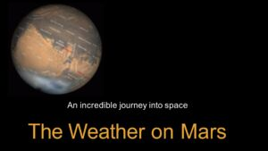 The Weather on Mars! - An Incredible Journey into Space