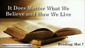 It Does Matter What You Believe and How You Live Video Post