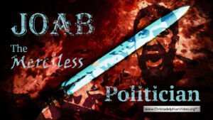 Joab: The Merciless Politician