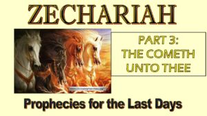 Zechariah Prophecies for the last Days Study 3