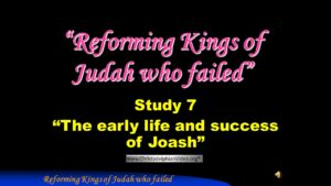 Part 10: Study 7 The early life and success of Joash -Jerusalem Bible School 2017: