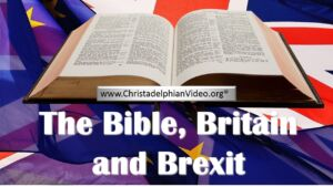 The Bible, Britain and Brexit - EXPLAINED!