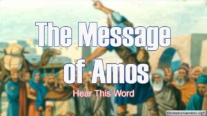 The Message of Amos 2 pt Video Study -