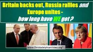 Britain Russia & Europe in Bible Prophecy- What does this mean? Video post