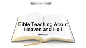 Bible Teaching About Heaven and Hell - Video post