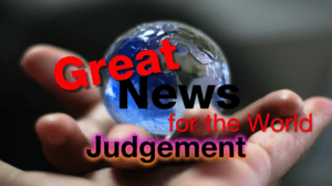Great News For The World: The Judgement
