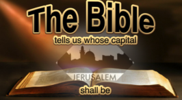 The Bible tells us whose capital Jerusalem shall be Video Post
