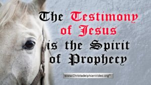 The Testimony of Jesus is the Spirit of Prophecy.