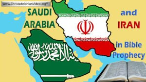 Saudi Arabia and Iran in Bible Prophecy