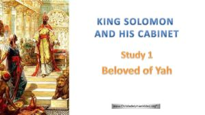 Solomon And His Cabinet: Class 1 'Beloved of Yah'