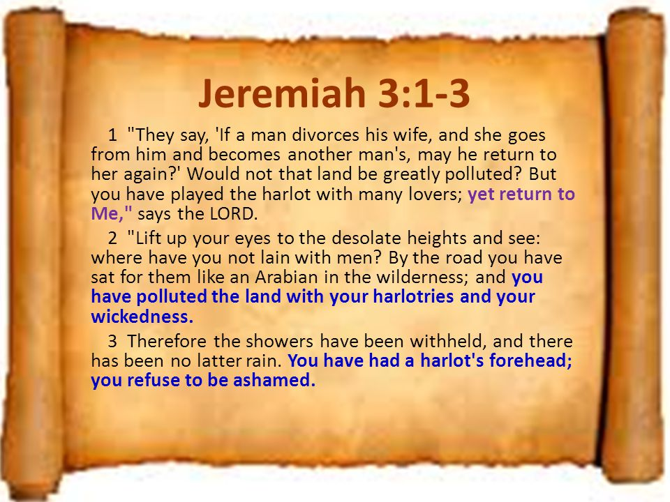 """Thoughts for July 13th. """"YOU HAVE POLLUTED THE LAND … YOU REFUSE TO BE ASHAMED"""""""