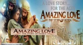 The Book of Hosea: An Amazing Love Story (5 Videos)