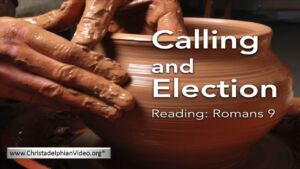 Calling & Election - Rom 9 Truth New Video Release